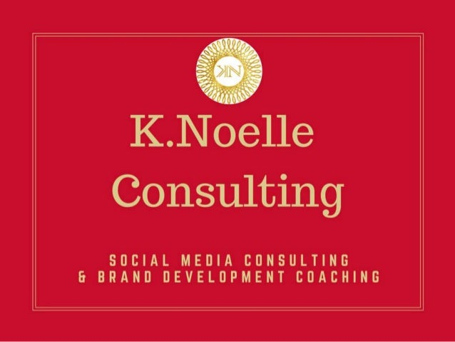 At K.Noelle Consulting, Itismymissiontodeliverengagingsocialmedialandingpages,createandexecutecompellingmarketingcampaigns...
