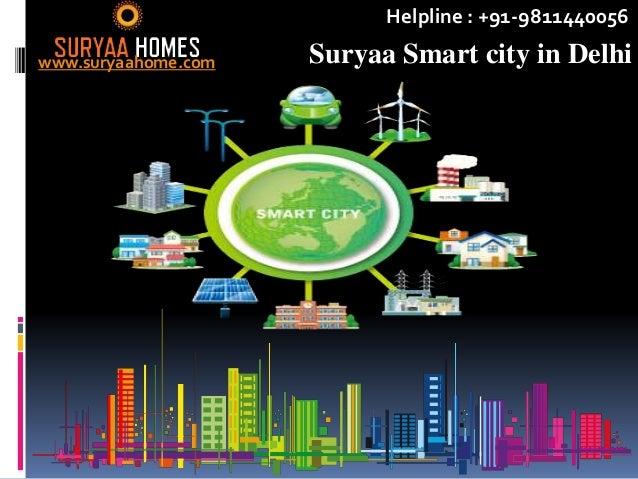Suryaa Smart city in Delhiwww.suryaahome.com Helpline : +91-9811440056