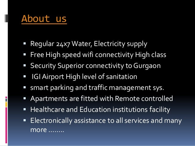About us  Regular 24x7Water, Electricity supply  Free High speed wifi connectivity High class  Security Superior connec...