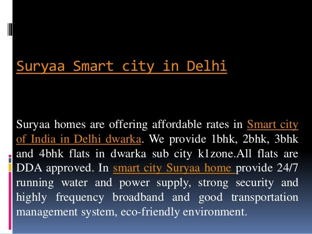 Suryaa Smart city in Delhi Suryaa homes are offering affordable rates in Smart city of India in Delhi dwarka. We provide 1...