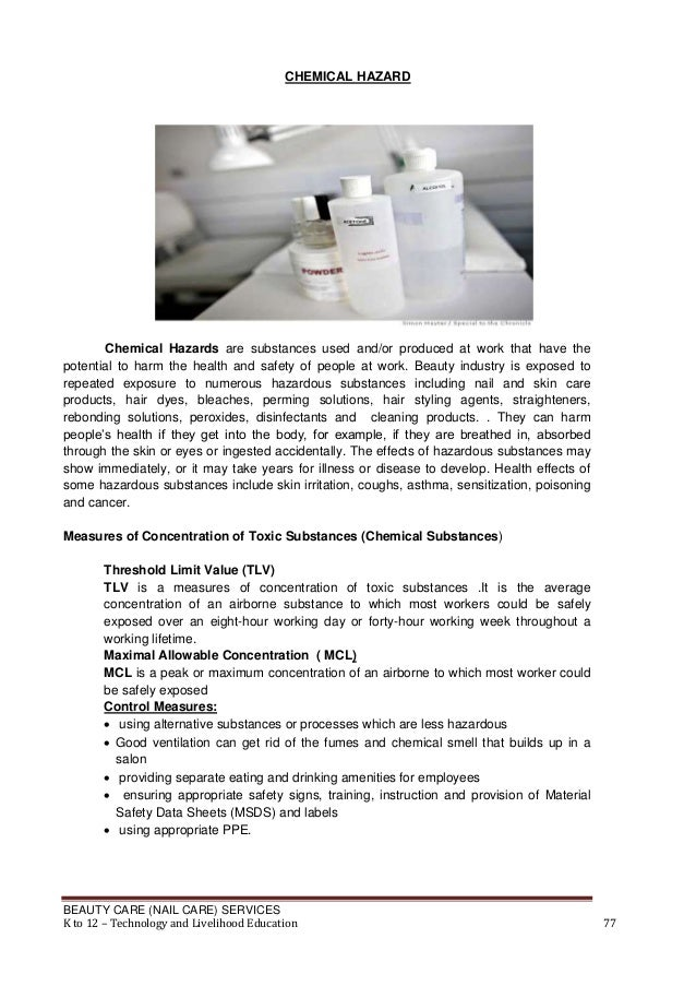 CHEMICAL HAZARD  Chemical Hazards are substances used and/or produced at work that have the potential to harm the health a...