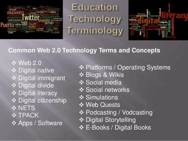 Common Web 2.0 Technology Terms and Concepts Web 2.0                         Platforms / Operating Systems Digital nati...
