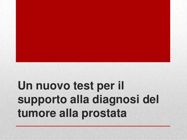 Un nuovo test per il supporto alla diagnosi del tumore alla prostata