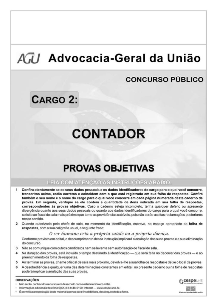 UnB/CESPE – AGU/ADM•       De acordo com o comando a que cada um dos itens a seguir se refira, marque na folha de resposta...