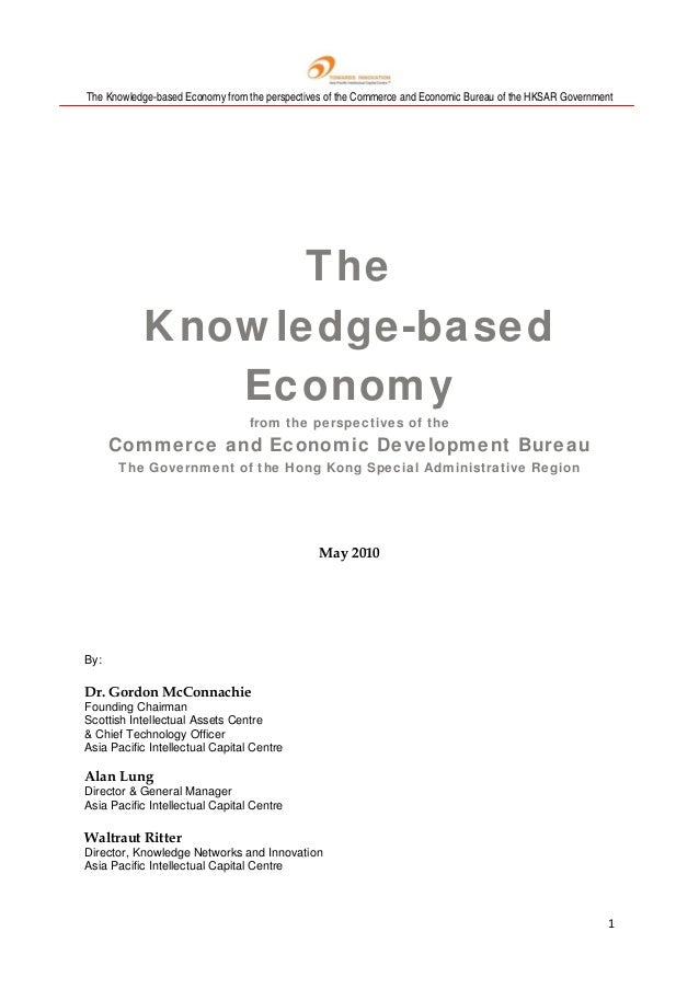 The Knowledge-based Economy from the perspectives of the Commerce and Economic Bureau of the HKSAR Government 1  The Kno...