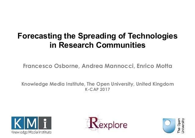 Francesco Osborne, Andrea Mannocci, Enrico Motta Knowledge Media Institute, The Open University, United Kingdom K-CAP 2017...