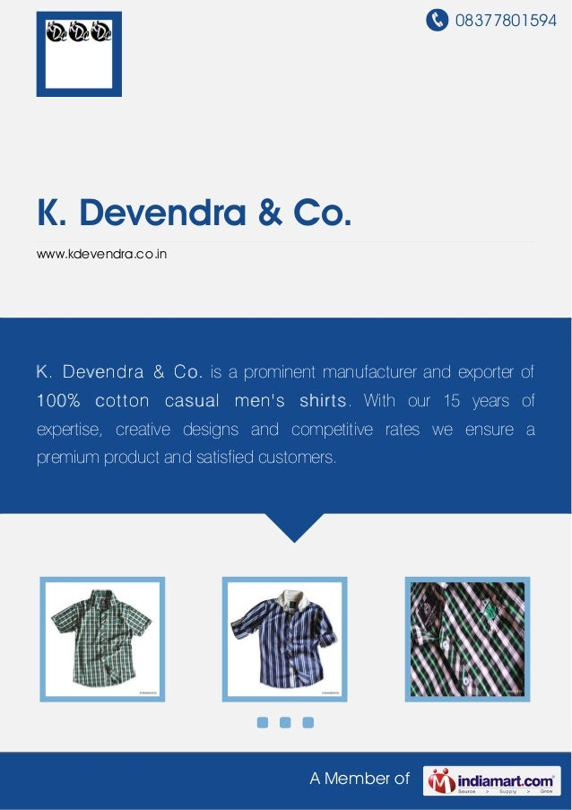08377801594K. Devendra & Co.www.kdevendra.co.inK . Devendra & Co. is a prominent manufacturer and exporter of100% cot t on...