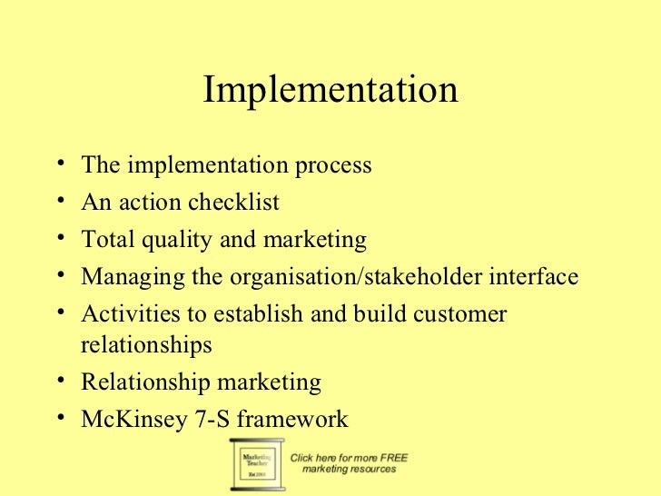 Implementation• The implementation process• An action checklist• Total quality and marketing• Managing the organisation/st...
