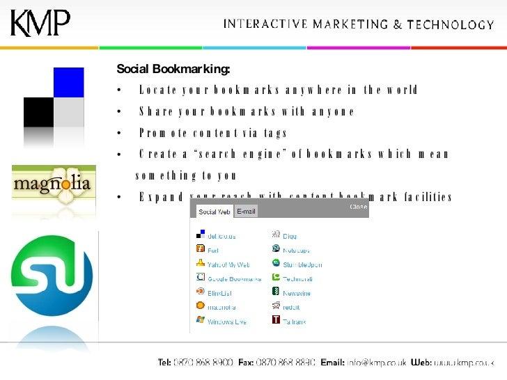 <ul><li>Social Bookmarking: </li></ul><ul><li>Locate your bookmarks anywhere in the world </li></ul><ul><li>Share your boo...
