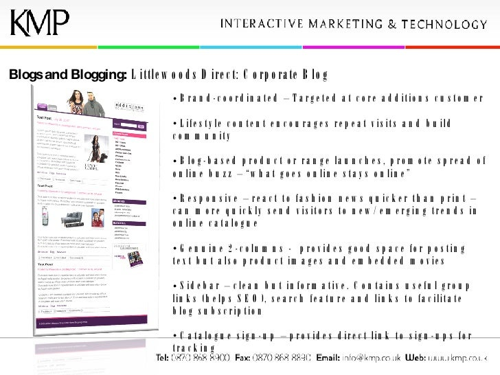 Blogs and Blogging:  Littlewoods Direct: Corporate Blog <ul><li>Brand-coordinated – Targeted at core additions customer </...