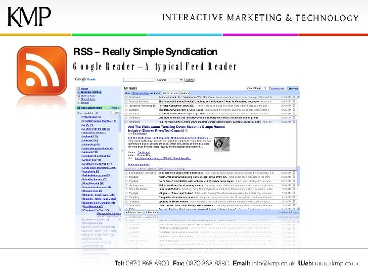 RSS – Really Simple Syndication Google Reader – A typical Feed Reader