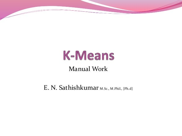 Manual Work E. N. Sathishkumar M.Sc., M.Phil., [Ph.d]