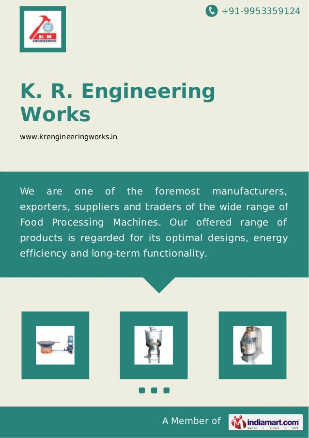 +91-9953359124  K. R. Engineering Works www.krengineeringworks.in  We  are  one  of  the  foremost  manufacturers,  export...
