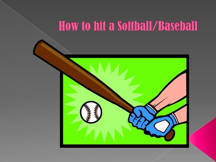 How to hit a Softball/Baseball<br />