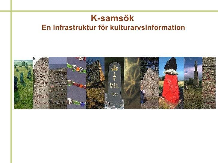 K-samsök  En infrastruktur för kulturarvsinformation