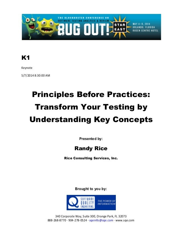 K1 Keynote 5/7/2014 8:30:00 AM Principles Before Practices: Transform Your Testing by Understanding Key Concepts Presented...