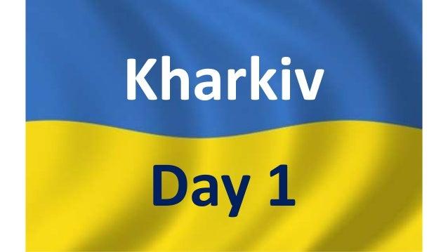 Kharkiv Day 1