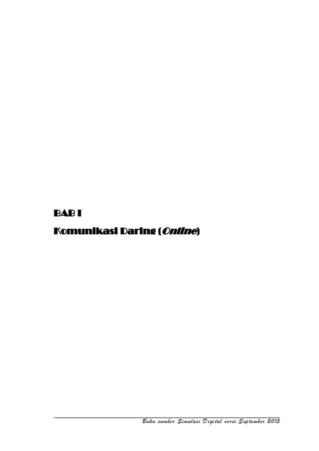 Komunikasi Daring (Online) Buku sumber Simulasi Digital versi September 2013 BAB I Komunikasi Daring (Online)