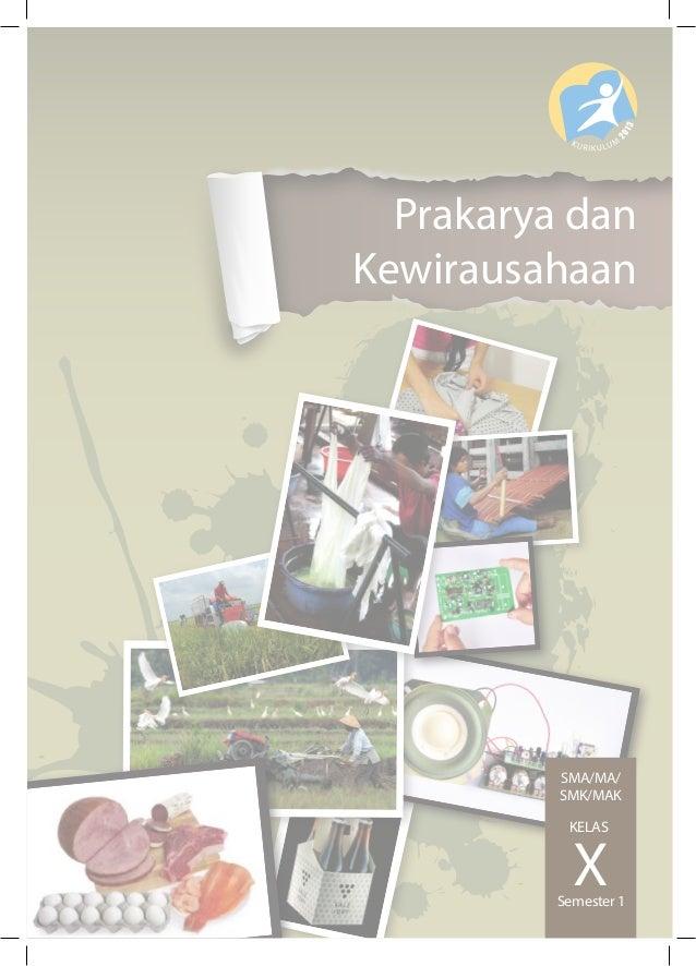 Prakarya dan  Kewirausahaan  SMA/MA/  SMK/MAK  XKELAS  Semester 1