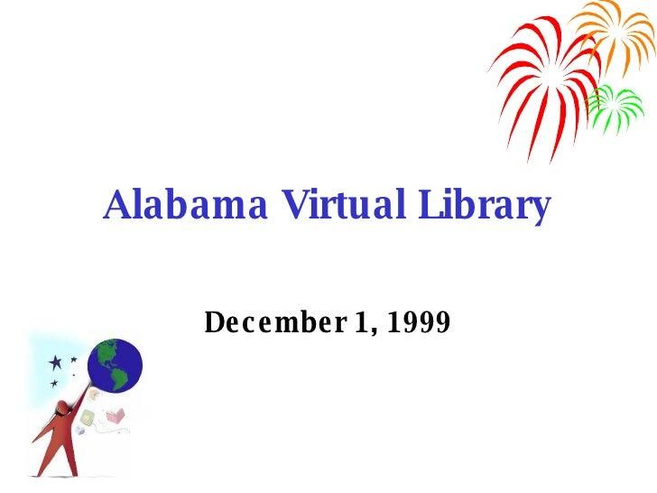 Alabama Virtual Library December 1, 1999