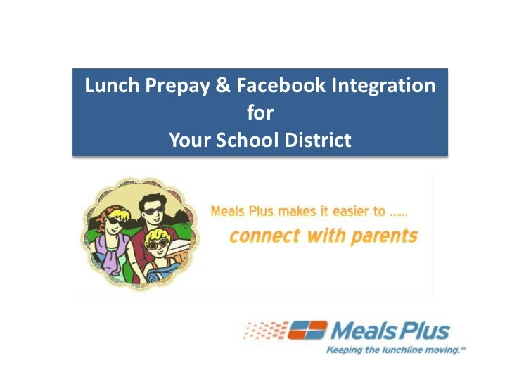Lunch Prepay & Facebook Integration for <br />Your School District<br />