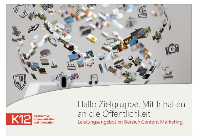 Hallo Zielgruppe: Mit Inhalten an die Öffentlichkeit Leistungsangebot im Bereich Content-Marketing