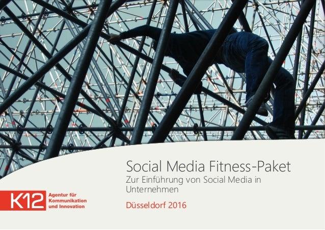 Social Media Fitness-Paket Zur Einführung von Social Media in Unternehmen Düsseldorf 2016