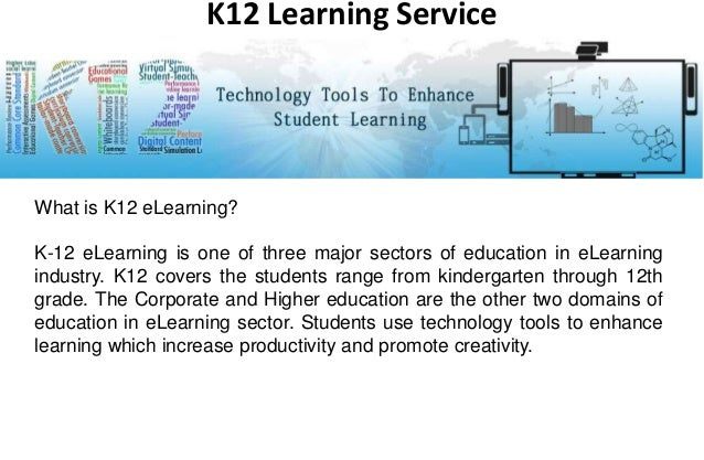 What is K12 eLearning? K-12 eLearning is one of three major sectors of education in eLearning industry. K12 covers the stu...