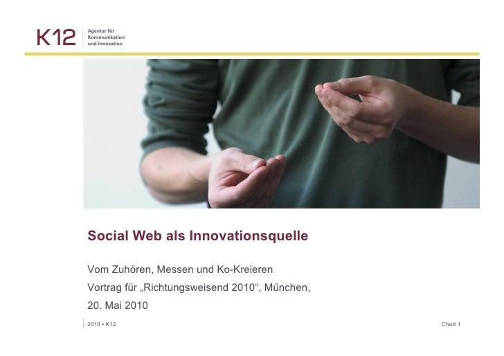 """Social Web als Innovationsquelle  Vom Zuhören, Messen und Ko-Kreieren Vortrag für """"Richtungsweisend 2010"""", München, 20. Ma..."""