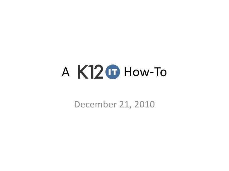 A How-To<br />December 21, 2010<br />