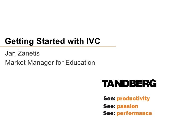 Getting Started with IVC Jan Zanetis Market Manager for Education