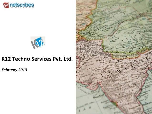K12TechnoServicesPvt.Ltd.February2013