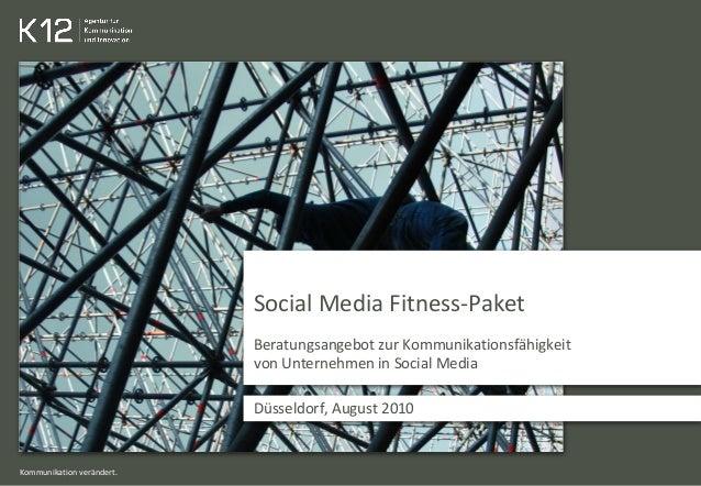Kommunikation verändert. Social Media Fitness-Paket Beratungsangebot zur Kommunikationsfähigkeit von Unternehmen in Social...