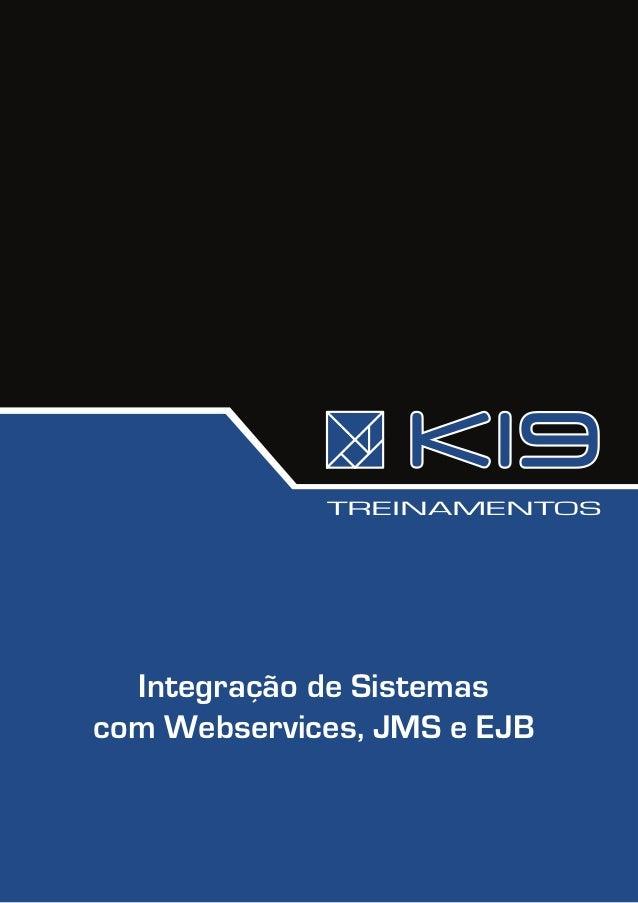 TREINAMENTOS  Integração de Sistemascom Webservices, JMS e EJB