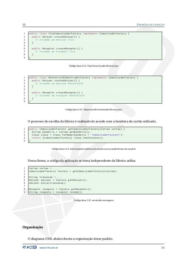 PADRÕES DE CRIAÇÃO 16 AbstractFactory createProductA() createProductB() ConcreteFactory1 createProductA() createProductB()...