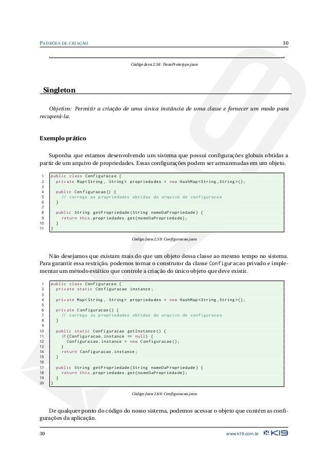"""31 PADRÕES DE CRIAÇÃO 1 String timeZone = Configuracao.getInstance ().getPropriedade(""""time -zone""""); Código Java 2.61: aces..."""