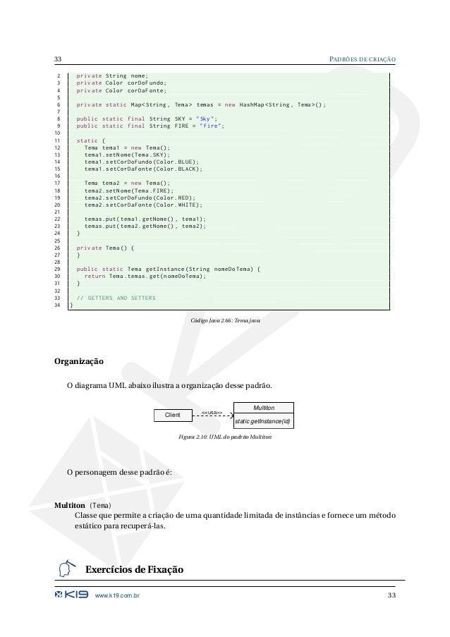 """PADRÕES DE CRIAÇÃO 34 29 Crie um projeto chamado Multiton. 30 Crie a classe Tema e pré defina os temas """"Fire"""" e """"Sky"""" utili..."""