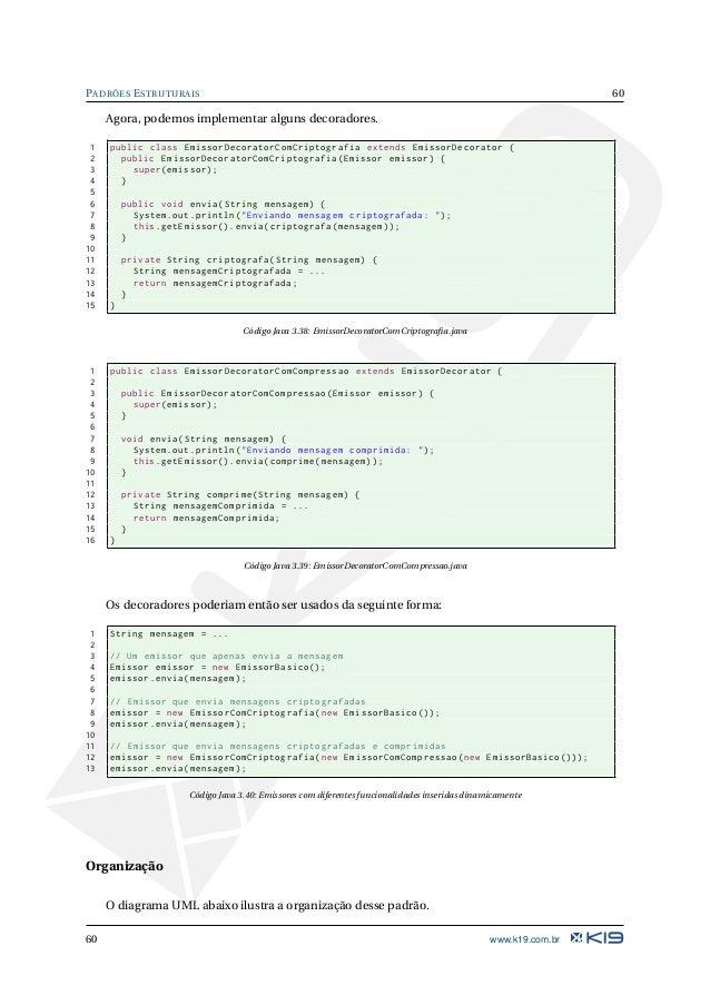 61 PADRÕES ESTRUTURAIS ConcreteDecoratorA operation() ConcretComponent operation() Decorator operation() Component <<inter...
