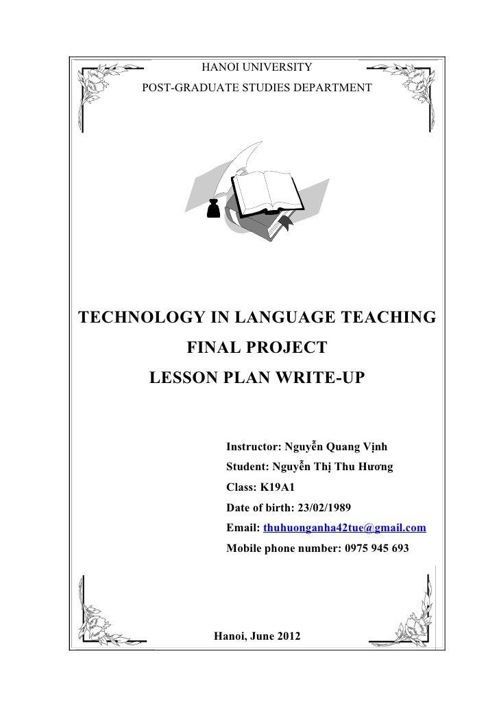 HANOI UNIVERSITY     POST-GRADUATE STUDIES DEPARTMENTTECHNOLOGY IN LANGUAGE TEACHING           FINAL PROJECT      LESSON P...