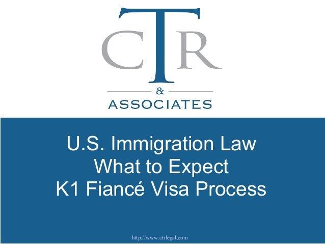 U.S. Immigration LawWhat to ExpectK1 Fiancé Visa Processhttp://www.ctrlegal.com