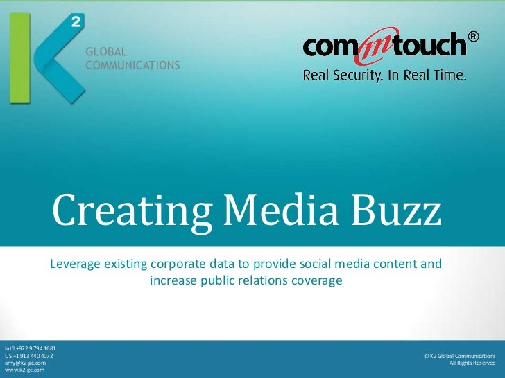 Creating Media Buzz                  Leverage existing corporate data to provide social media content and                 ...