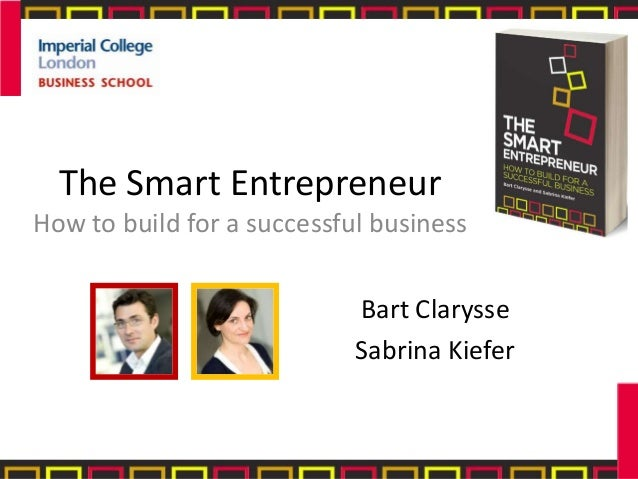 The Smart EntrepreneurHow to build for a successful business                            Bart Clarysse                     ...