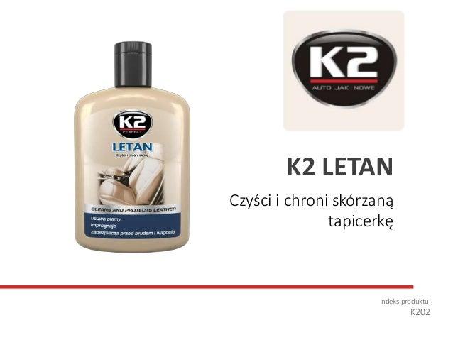 Czyści i chroni skórzaną tapicerkę Indeks produktu: K202 K2 LETAN