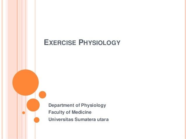 EXERCISE PHYSIOLOGY Department of Physiology Faculty of Medicine Universitas Sumatera utara
