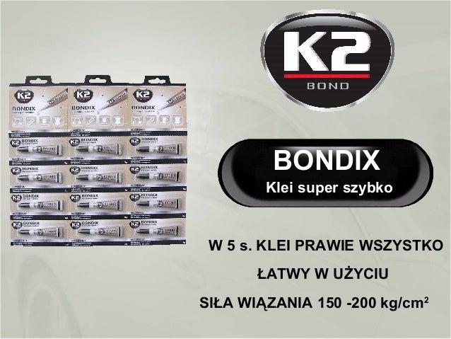 BONDIX Klei super szybko W 5 s. KLEI PRAWIE WSZYSTKO ŁATWY W UŻYCIU SIŁA WIĄZANIA 150 -200 kg/cm2