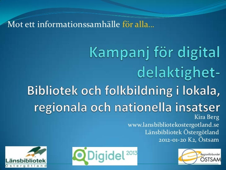 Mot ett informationssamhälle för alla…                                                      Kira Berg                     ...
