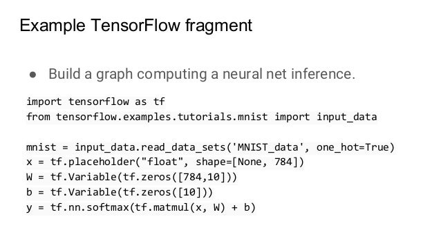 ● Build a graph computing a neural net inference. import tensorflow as tf from tensorflow.examples.tutorials.mnist import ...