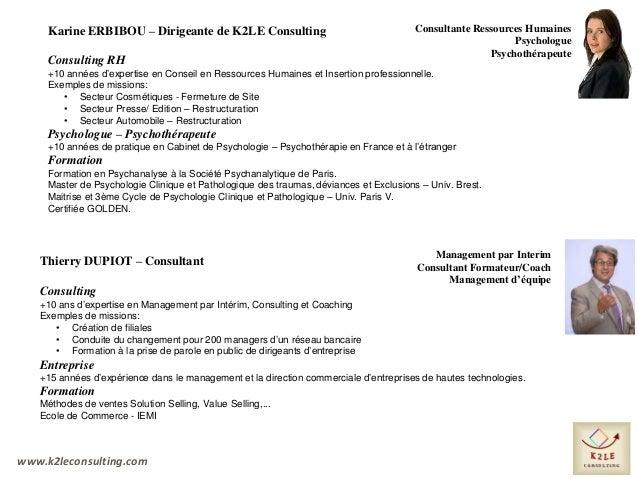 www.k2leconsulting.com Karine ERBIBOU – Dirigeante de K2LE Consulting Consulting RH +10 années d'expertise en Conseil en R...