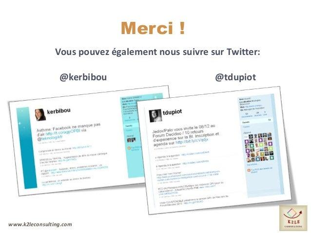 www.k2leconsulting.com Merci ! Vous pouvez également nous suivre sur Twitter: @kerbibou @tdupiot