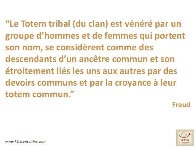 """www.k2leconsulting.com """"Le Totem tribal (du clan) est vénéré par un groupe d'hommes et de femmes qui portent son nom, se c..."""